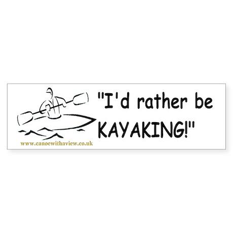 """I'd rather be KAYAKING!"" Sticker"