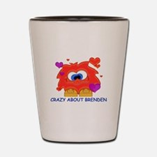 Crazy About Brenden Shot Glass