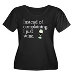 No Complain Just Wine Women's Plus Size Scoop Neck