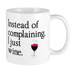 No Complain Just Wine Mug