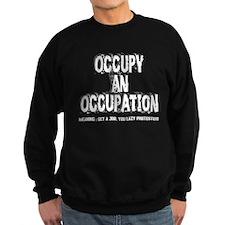 Occupy an Occupation! Sweatshirt