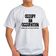 Occupy an Occupation! T-Shirt