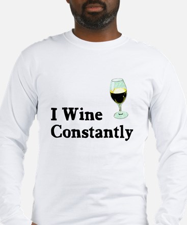 I Wine Constantly Long Sleeve T-Shirt