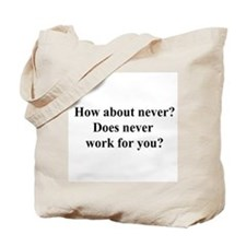 does never work? Tote Bag