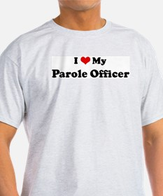 I Love Parole Officer Ash Grey T-Shirt