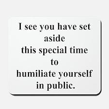 humiliate yourself Mousepad