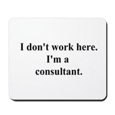 a consultant Mousepad
