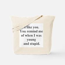 young and stupid Tote Bag