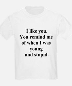 young and stupid T-Shirt