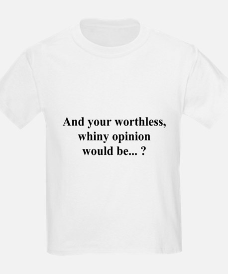 whiny opinion T-Shirt