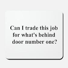 trade this job Mousepad