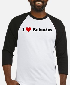 I Love Robotics Baseball Jersey