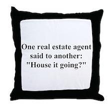 house it going? Throw Pillow