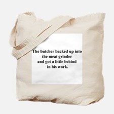 a little behind Tote Bag