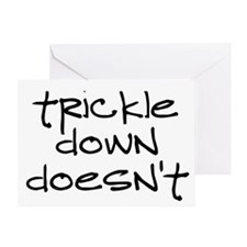 Trickle Down Doesn't Greeting Card