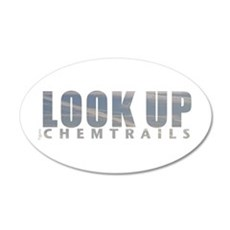 LOOK UP - Chemtrails 22x14 Oval Wall Peel