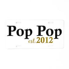 Pop Pop Est 2012 Aluminum License Plate
