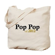 Pop Pop Est 2012 Tote Bag