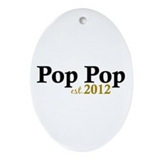Pop Pop Est 2012 Ornament (Oval)