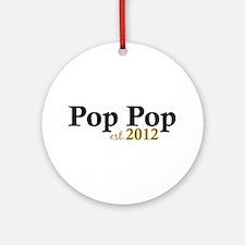 Pop Pop Est 2012 Ornament (Round)