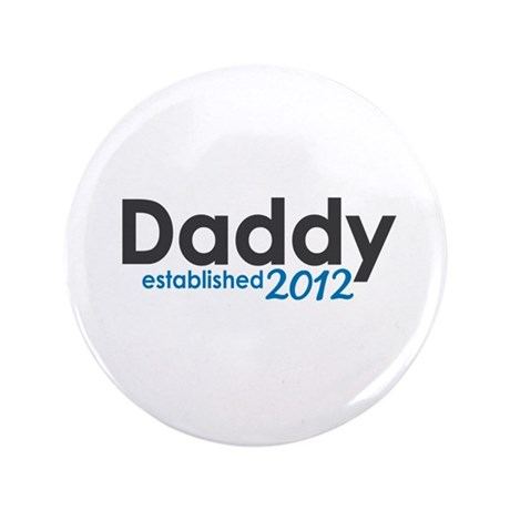 "Daddy Established 2012 3.5"" Button (100 pack)"