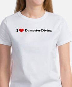 I Love Dumpster Diving Women's T-Shirt