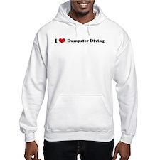 I Love Dumpster Diving Hoodie