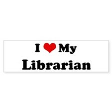 I Love Librarian Bumper Bumper Sticker