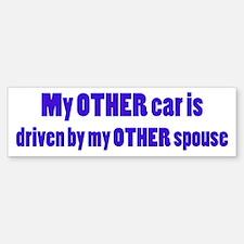 My Other Spouse Bumper Bumper Sticker