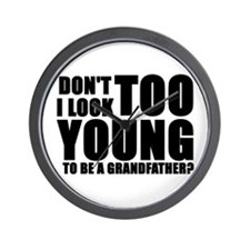 Don't I look TOO YOUNG to be Wall Clock