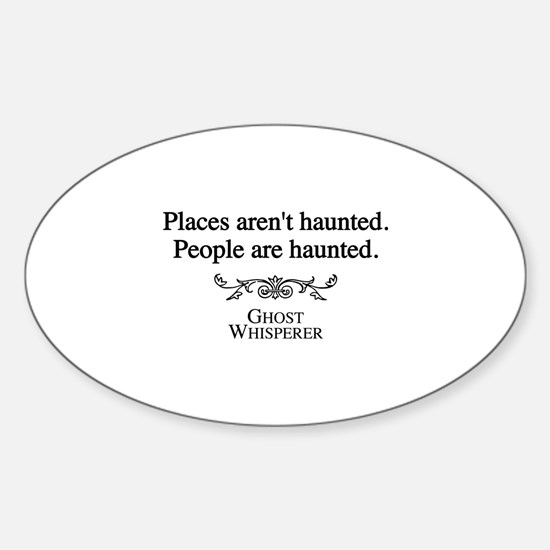 Ghost Whisperer Haunting Sticker (Oval)