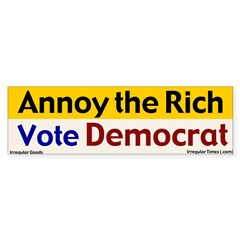 Annoy the Rich Bumper Bumper Sticker