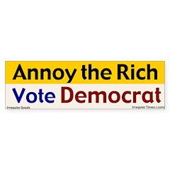 Annoy the Rich Bumper Bumper Sticker