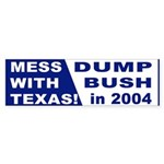 Mess With Texas Dump Bush Bumper Sticker