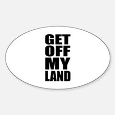 Get Off My Land Decal