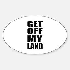 Get Off My Land Sticker (Oval)