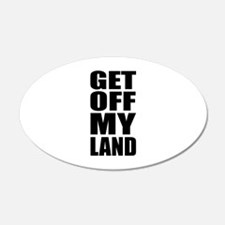Get Off My Land 22x14 Oval Wall Peel