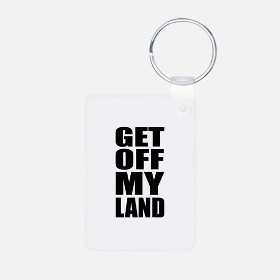 Get Off My Land Keychains