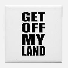 Get Off My Land Tile Coaster