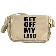 Get Off My Land Messenger Bag