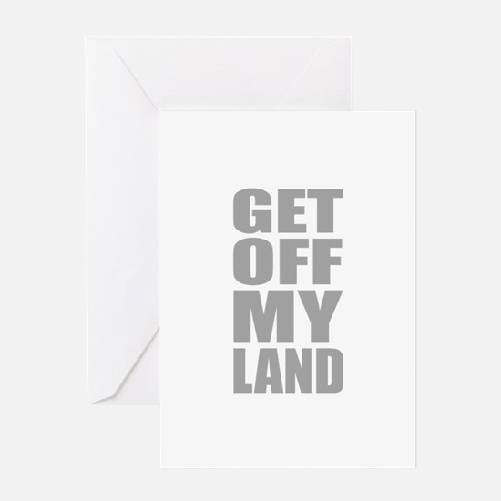 Get Off My Land Greeting Card