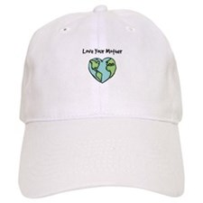 """Love Your Mother"" Baseball Cap"