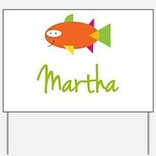 Martha is a Big Fish Yard Sign