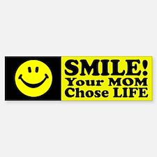 Your Mom chose life Bumper Bumper Sticker
