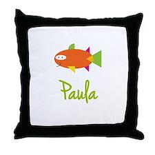Paula is a Big Fish Throw Pillow