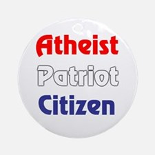 Atheist, Patriot, Citizen Ornament (Round)