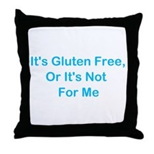 Gluten Free Or Not For Me Throw Pillow
