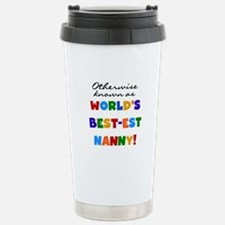 Otherwise Known Best Nanny Travel Mug