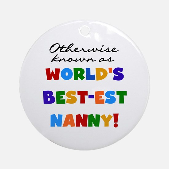 Otherwise Known Best Nanny Ornament (Round)