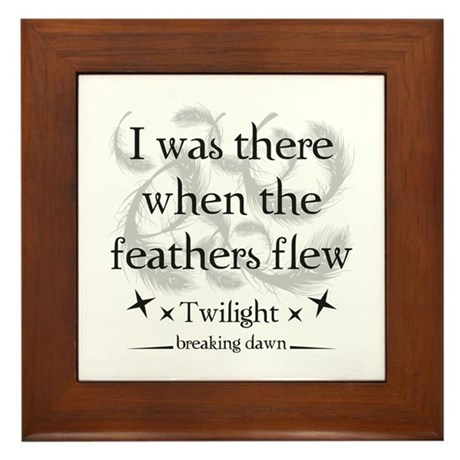 I was there when the feathers flew Framed Tile